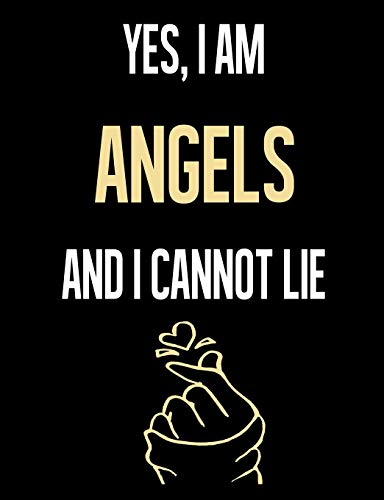Yes, I Am ANGELS And I Cannot Lie