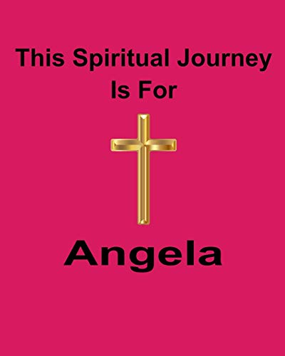 This Spiritual Journey Is For Angela