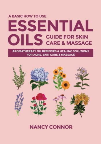 A Basic How to Use Essential Oils Guide for Skin Care & Massage
