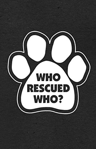 Who Rescued Who A5 Lined Notebook