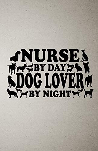 Nurse by Day Dog Lover by Night A5 Lined Notebook