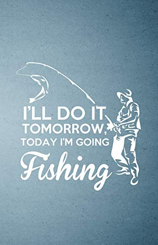 I'll Do It Tomorrow Today I'm Going Fishing A5 Lined Notebook