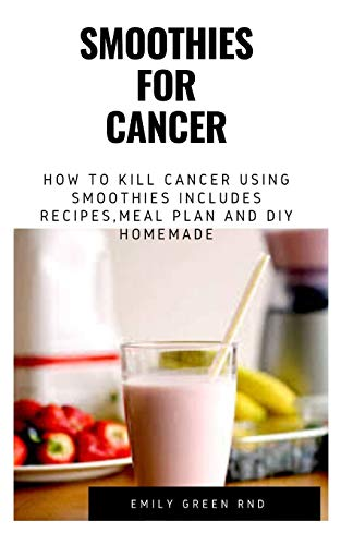 Smoothies for Cancer