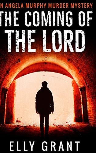 The Coming of the Lord (Angela Murphy Murder Mysteries Book 2)