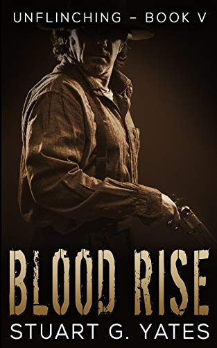 Blood Rise (Unflinching Book 5)