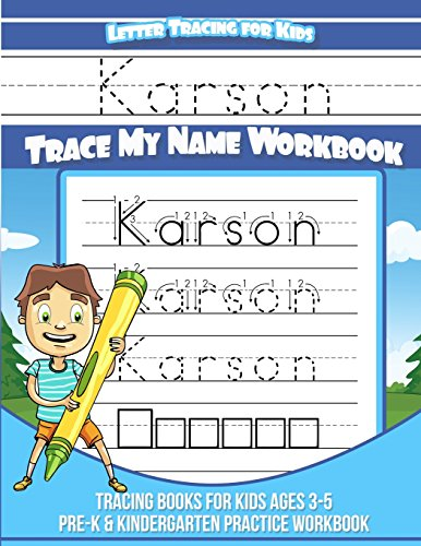 Karson Letter Tracing for Kids Trace My Name Workbook
