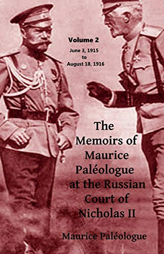 The Memoirs of Maurice Paleologue at the Russian Court of Tsar Nicholas II