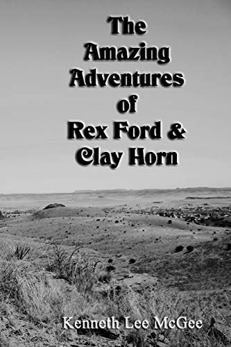 The Amazing Adventures of Rex Ford & Clay Horn