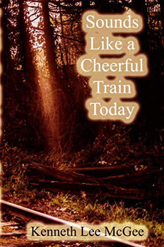 Sounds Like a Cheerful Train Today