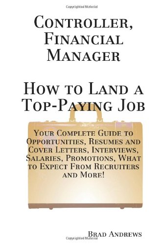 Controller, Financial Manager - How to Land a Top-Paying Job
