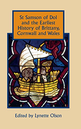St Samson of Dol and the Earliest History of Brittany, Cornwall and Wales