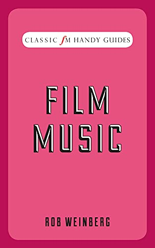 Film Music (Classic FM Handy Guides)