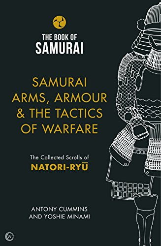 Samurai Arms, Armour & the Tactics of Warfare (The Book of Samurai Series)