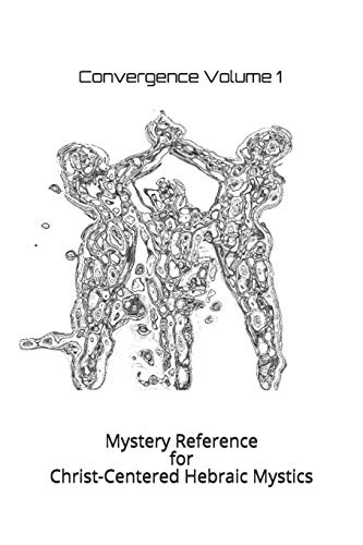 Mystery Reference for Christ-Centered Hebraic Mystics