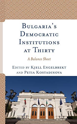 Bulgaria's Democratic Institutions at Thirty