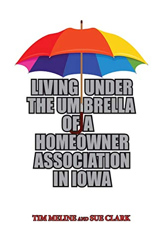 Living Under the Umbrella of a Homeowner Association in Iowa