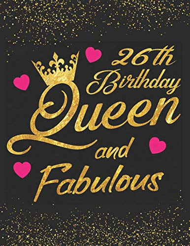 26th Birthday Queen and Fabulous
