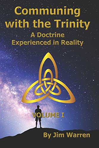 Communing with the Trinity, Volume I