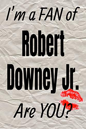 I'm a Fan of Robert Downey Jr. Are You? Creative Writing Lined Journal