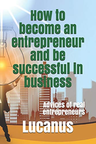 How to become an entrepreneur and be successful in business