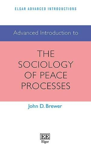 Advanced Introduction to the Sociology of Peace Processes