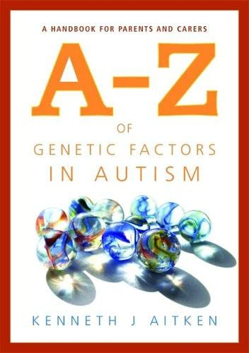 An A-Z of Genetic Factors in Autism