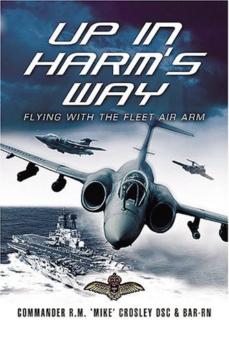Up in Harm's Way: Flying With the Fleet Air Arm