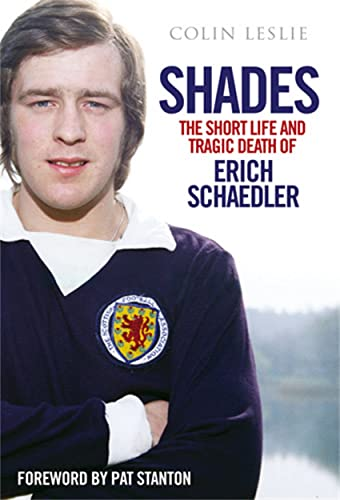 Shades - the Short Life and Tragic Death of Erich Schaedler