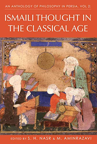 An Anthology of Philosophy in Persia: Ismaili Thought in the Classical Age v. 2