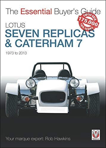 The Essential Buyers Guide Lotus Seven Replicas and Caterham