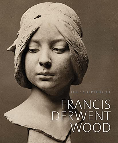 The Sculpture of Francis Derwent Wood