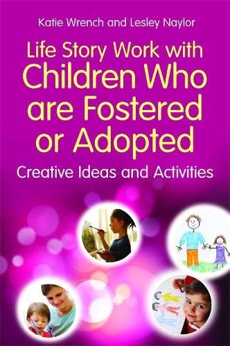 Life Story Work with Children Who are Fostered or Adopted