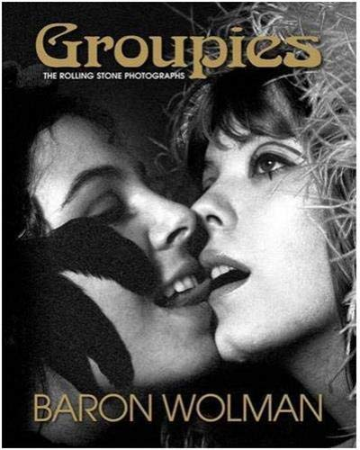 Groupies: The Rolling Stone Photographs