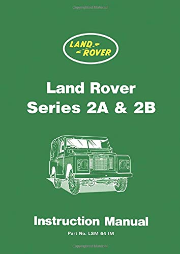 Land Rover Series IIA and IIB Instruction Manual