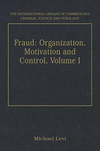 Fraud: Organization, Motivation and Control, Volumes I and II