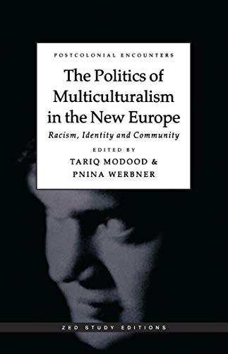 The Politics of Multiculturalism in the New Europe