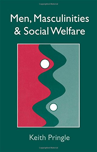 Men, Masculinity And Social Welfare