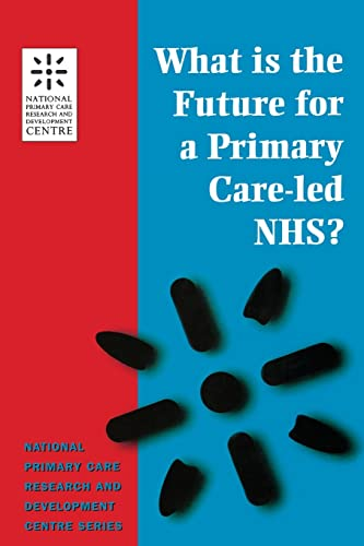 What is the Future for a Primary Care-Led NHS?