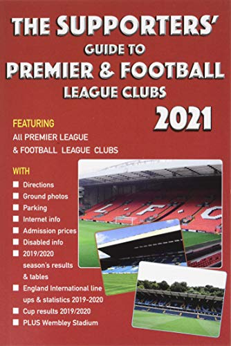 The Supporters' Guide to Premier & Football League Clubs 2021