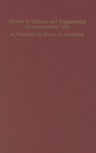 Studies in German & Scandinavian Lit. after 1500 - A Festschrift in Honor of George C. Schoolfield