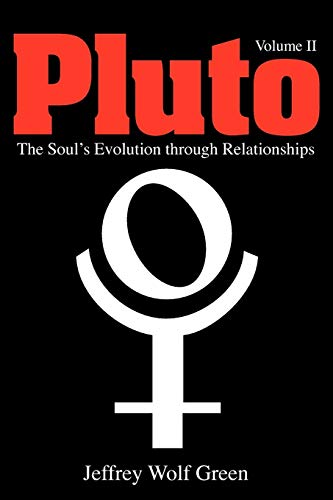 Pluto: The Soul's Evolution Through Relationships: Volume 2