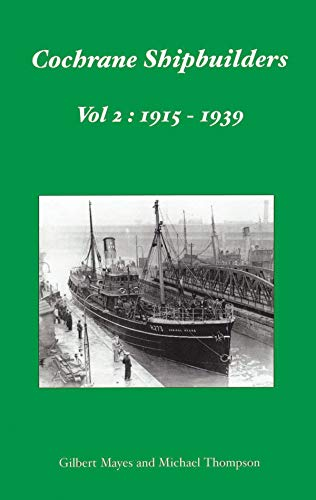 Cochrane Shipbuilders Volume 2: 1915-1939