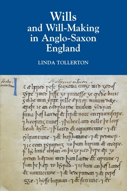 Wills and Will-Making in Anglo-Saxon England