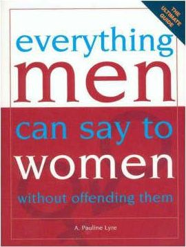 Everything Men Can Say to Women without Offending Them