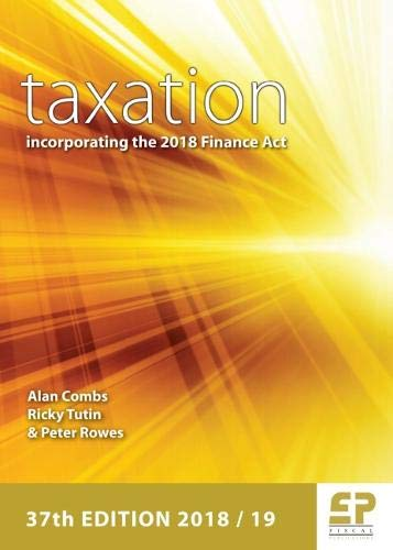 Taxation - incorporating the 2018 Finance Act (2018/19) 37th edition 2018