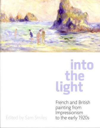 Into the Light: French and British Painting from Impressionism to the 1910s