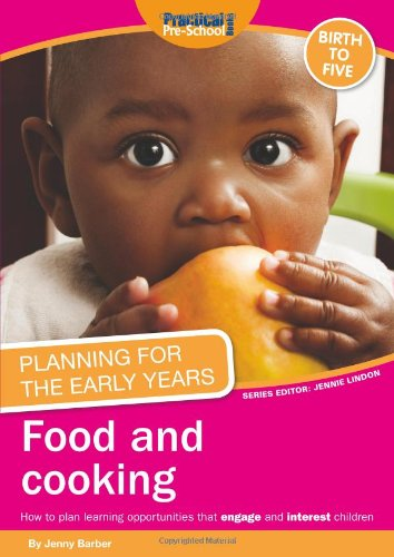 Planning for the Early Years: Food and Cooking