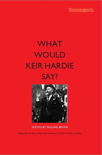 What Would Keir Hardie Say?