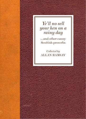 Ye'll No Sell Your Hen on a Rainy Day
