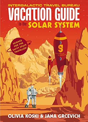 The Vacation Guide to the Solar System